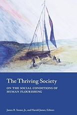 The Thriving Society: On the Social Conditions of Human Flourishing